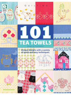 101 Tea Towels (Quilt & Embroidery)